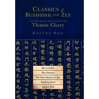 Classics of Buddhism and Zen Volume 1  The Collected Translations of Thomas Cleary by Cleary & Thomas