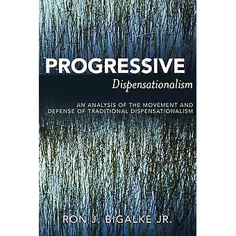 Progressive Dispensationalism by Bigalke & Ron J. & Jr.