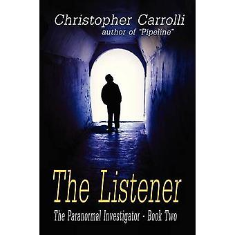 The Listener the Paranormal Investigators Series Book 2 by Carrolli & Christopher