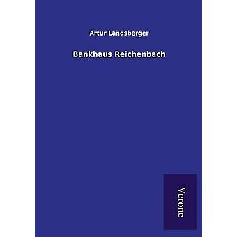 Bankhaus Reichenbach by Landsberger & Artur