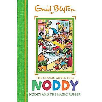 Noddy en de magische Rubber: boek 8 (Noddy klassieke verhalenboeken)