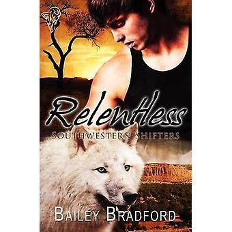 Southwestern Shifters Relentless by Bradford & Bailey