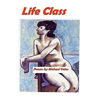 Life Class by Yates & Michael