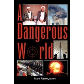 A DANGEROUS WORLD by Raven & MD & Mark
