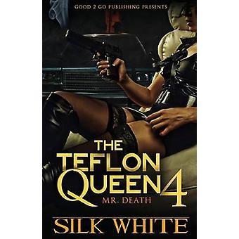 The Teflon Queen PT 4 by White & Silk