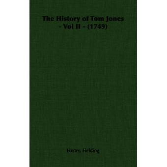 The History of Tom Jones  Vol II  1749 by Fielding & Henry