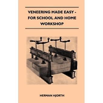 Veneering Made Easy  For School and Home Workshop by Hjorth & Herman
