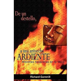 De un destello a una antorcha ardiente by Gammill & Richard