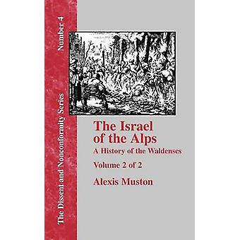 Israel of the Alps A Complete History of the Waldenses and Their Colonies  Vol. 2 by Muston & Alexis