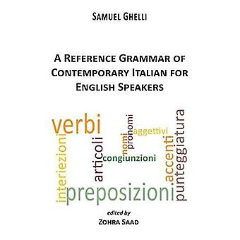 A Reference Grammar of Contemporary Italian for English Speakers by Ghelli & Samuel