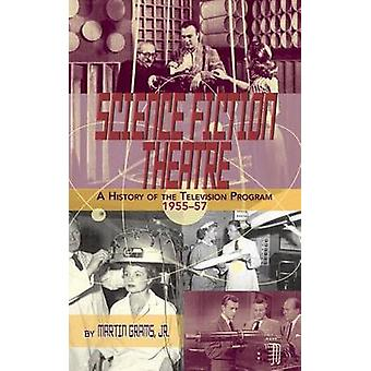 SCIENCE FICTION THEATRE A HISTORY OF THE TELEVISION PROGRAM 195557 hardback by Grams & Jr. Martin