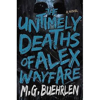The Untimely Deaths of Alex Wayfare by Buehrlen & M.G.