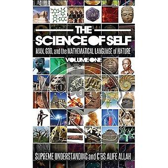 Science of Self Man God and the Mathematical Language of Nature by Understanding & Supreme