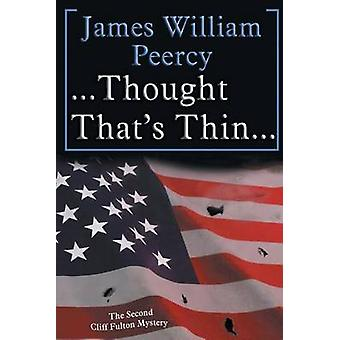 . . . Thought Thats Thin. . . The Cliff Fulton Series Book 2 by Peercy & James William