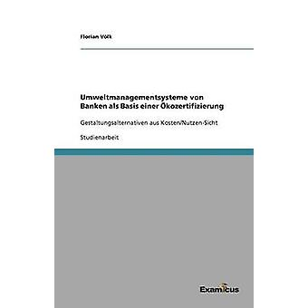 Umweltmanagementsysteme von Banken als Basis einer kozertifizierung by Vlk & Florian