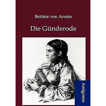 Die Gnderode by von Arnim & Bettine