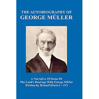 A Narrative of Some of the Lords Dealings with George M Ller Written by Himself Vol. IIV Hardback by Mueller & George