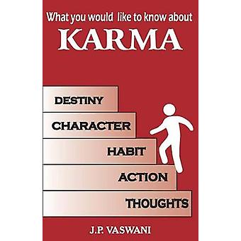 What You Would Like To Know About Karma by Vaswani & J.P.