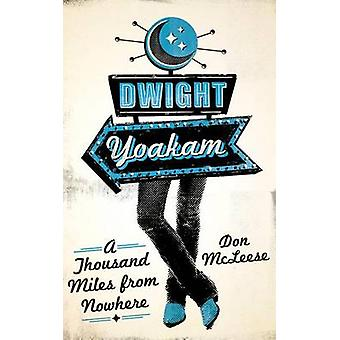 Dwight Yoakam  A Thousand Miles from Nowhere by Don McLeese