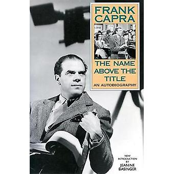The Name Above The Title by Frank Capra - 9780306807718 Book