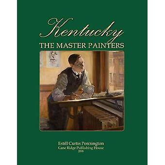 Kentucky - The Master Painters from the Frontier Era to the Great Depr