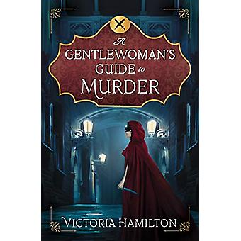 A Gentleman's Guide to Murder by Victoria Hamilton - 9780738758046 Bo