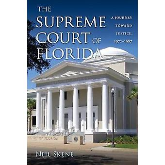 The Supreme Court of Florida - A Journey towards Justice - 1972-1987 von