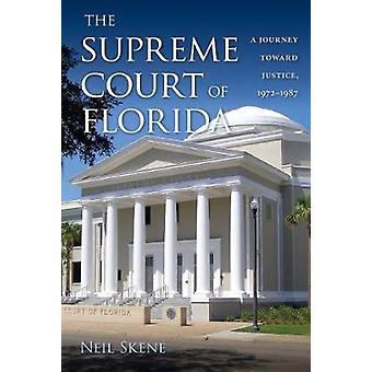 La Corte Suprema della Florida - Un viaggio verso la giustizia - 1972-1987 da