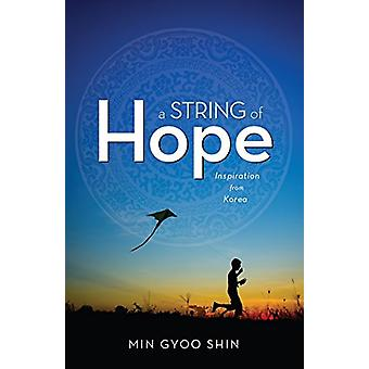 A String of Hope - Inspiration from Korea by Min-Gyu Sin - 97808341364