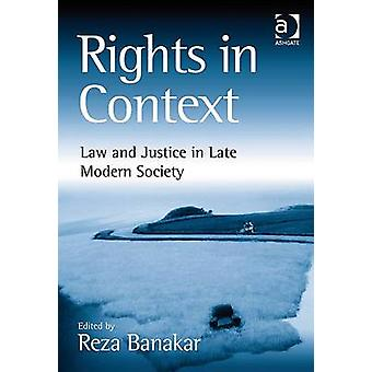 Rights in Context - Law and Justice in Late Modern Society by Reza Ban