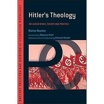 Hitler's Theologie - Een studie politieke religie door Michael Hoelzl -