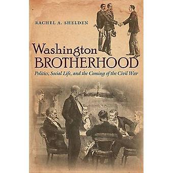 Washington Brotherhood - Politique - La vie sociale - et l'arrivée de l'th