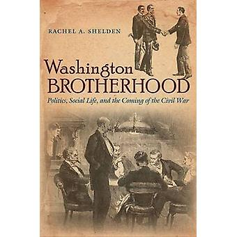 Washington Brotherhood - Politiek - Sociaal leven - en de komst van th