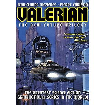 Valerian - The New Future Trilogy - Volume One by Jean-Claude Mezieres