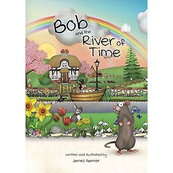 Bob and the River of Time by James Garner - 9781785831126 Book