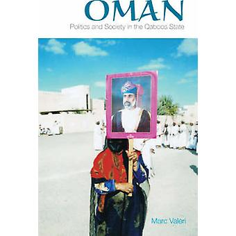 Oman - Politics and Society in the Qaboos State by Marc Valeri - 97818