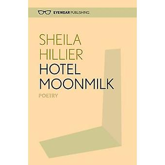Hotel MoonMilk by Sheila Hiller - 9781908998132 Book