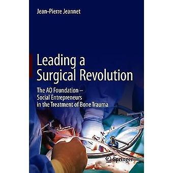 Leading a Surgical Revolution - The AO Foundation - Social Entrepreneu