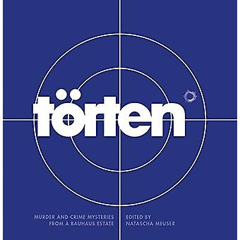 Torten Project - Murder and Crime Mysteries From a Bauhaus Estate by N