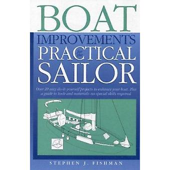 Boat Improvements for the Practical Sailor - Over 20 Easy Do-it- Yours