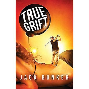 True Grift by Jack Bunker - 9781941298862 Book