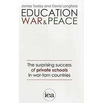 Education, War and Peace: The Surprising Success of Private Schools in War-Torn� Countries (Hobart Paperback)