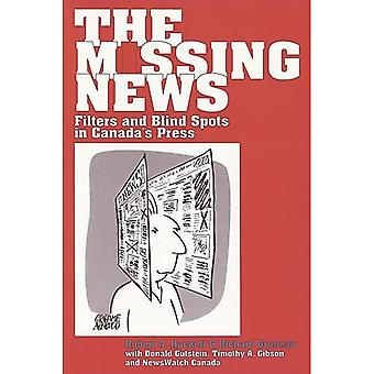 The Missing News: Filters and Blind Spots in the Media