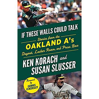 If These Walls Could Talk - Oakland A's - Stories from the Oakland A's