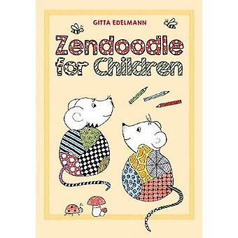 Zendoodle for Children by Gitta Edelmann