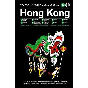 The Monocle Travel Guide to Hong Kong Updated Version by Edited by Monocle