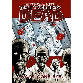 Walking Dead Volume 1 Days Gone Bye by Robert Kirkman