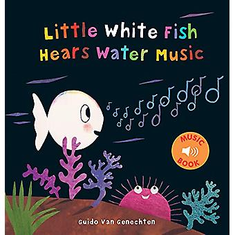 Little White Fish Hears Water Music by Guido Genechten - 978160537485