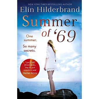 Summer of 69  One Summer. So Many Secrets . . . The most unputdownable beach read of summer 2020 by Elin Hilderbrand