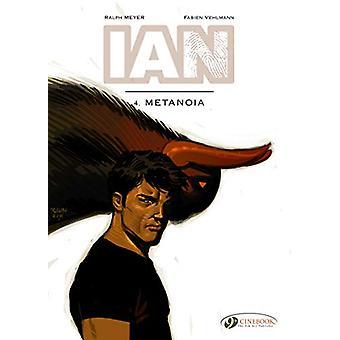 Ian Vol. 4 - Metanoia by Fabien Vehlmann - 9781849183819 Book
